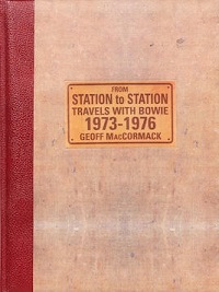 David Bowie And Geoff MacCormack From Station To Station Travels With Bowie 1973-1976 Signed Book, 2007