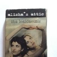 Alisha's Attic - The Incidentals Cassette Single