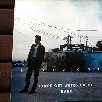 Lloyd Cole - Don't Get Weird On Me Babe UK LP Vinyl